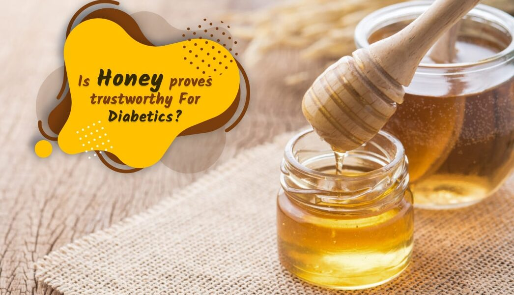 Is Honey proves Trustworthy For Diabetics