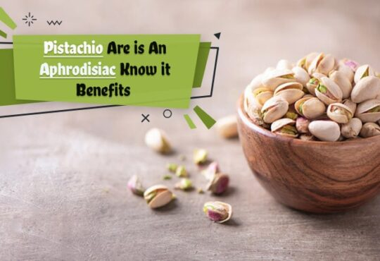 Pistachio Are is An Aphrodisiac Know it Benefits